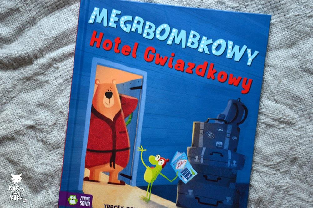 """""""Megabombkowy Hotel Gwiazdkowy"""" T. Corderoy, wyd. Zielona Sowa"""