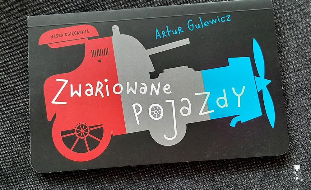 """""""Zwariowane pojazdy"""" Artur Gulewicz, wyd. Nasza Księgarnia"""