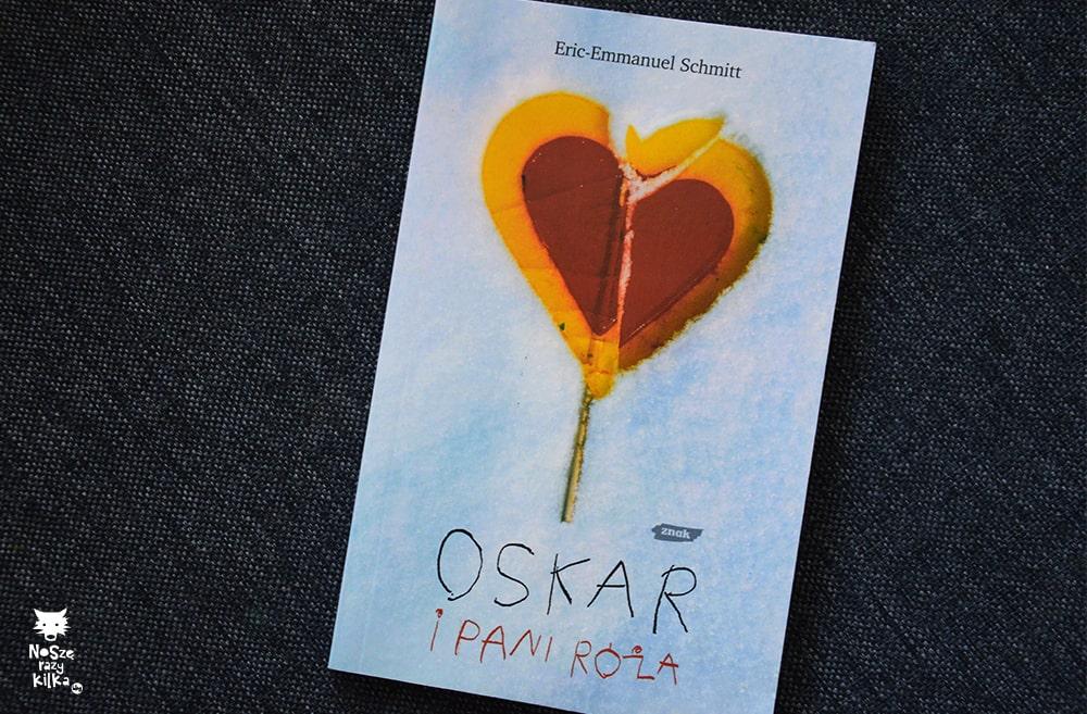 """""""Oskar i Pani Róża"""" Eric-Emmanuel Schmitt, wyd. Znak"""