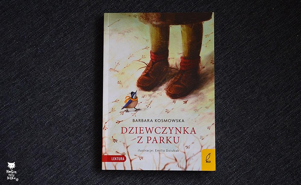 """""""Dziewczynka z parku"""" Barbara Kosmowska, wyd. Wilga"""